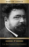 eBook: La Bataille invisible - Aventures effroyables de M. Herbert de Renich - Tome II