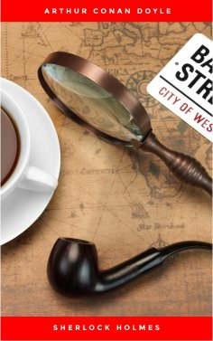ebook: Sherlock Holmes: The Ultimate Collection (4 Novels + 56 Short Stories)