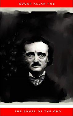 Edgar Allan Poe The Angel Of The Odd Als Ebook Kostenlos