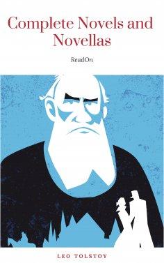 eBook: The Complete Novels of Leo Tolstoy in One Premium Edition (World Classics Series): Anna Karenina, Wa