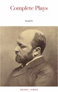 eBook: The Complete Plays of Henry James. Edited by Léon Edel. With plates, including portraits
