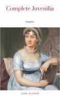 ebook: The Juvenilia of Jane Austen (Classic Books on Cassettes Collection) [UNABRIDGED]