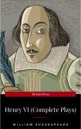 eBook: Henry VI (Complete Plays)