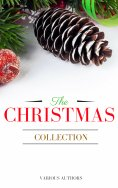 eBook: The Christmas Collection: All Of Your Favourite Classic Christmas Stories, Novels, Poems, Carols in