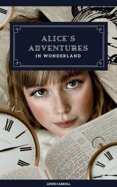 eBook: Alice's Adventures in Wonderland (Original 1865 Edition)