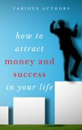 eBook: Get Rich Collection (50 Books): How to Attract Money and Success in your Life