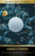 eBook: 50 Classic Christmas Stories Vol. 3 (Golden Deer Classics)