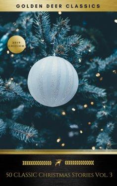 ebook: 50 Classic Christmas Stories Vol. 3 (Golden Deer Classics)