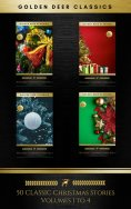 eBook: 50 Classic Christmas Stories Maxipack: 100+ Authors, 200 Novels, Novellas, Stories, Poems & Carols (