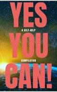 eBook: Yes You Can! - 50 Classic Self-Help Books That Will Guide You and Change Your Life