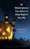 ebook: 10 Masterpieces You Have to Read Before You Die [Halloween Edition]