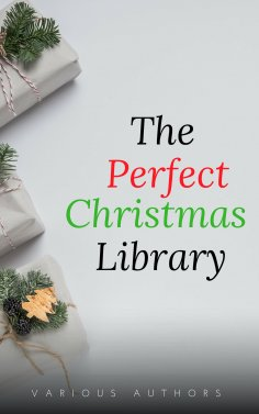 eBook: The Perfect Christmas Library: A Christmas Carol, The Cricket on the Hearth, A Christmas Sermon, Twe