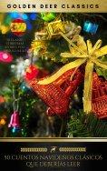 eBook: 50 Cuentos Navideños Clásicos Que Deberías Leer (Golden Deer Classics)