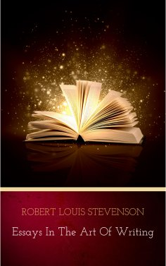 eBook: Essays in the Art of Writing (Annotated)