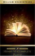 eBook: Henry VI (Complete Plays)