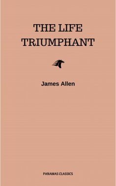 eBook: The Life Triumphant - Mastering the Heart and Mind