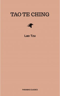 ebook: Lao Tzu : Tao Te Ching : A Book About the Way and the Power of the Way