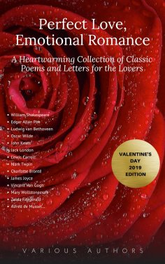 ebook: Perfect Love, Emotional Romance: A Heartwarming Collection of 100 Classic Poems and Letters for the