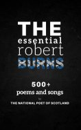 eBook: The Essential Robert Burns: 500+ Poems and Songs by the National Poet of Scotland