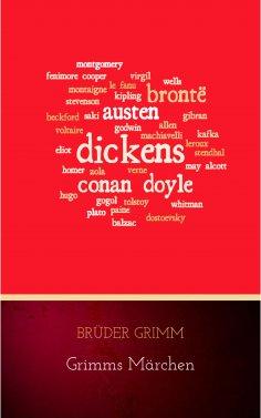 ebook: Grimms Märchen (Komplette Sammlung - 200+ Märchen): Rapunzel, Hänsel und Gretel, Aschenputtel, Dornr