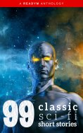 eBook: 99 Classic Science-Fiction Short Stories: Works by Philip K. Dick, Ray Bradbury, Isaac Asimov, H.G.