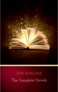 eBook: Lew Wallace: The Complete Novels