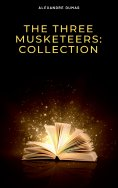 eBook: The Three Musketeers: Collection