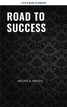 eBook: Road to Success: The Classic Guide for Prosperity and Happiness