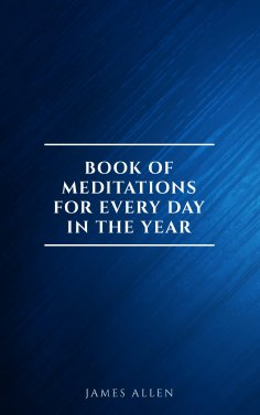 eBook: James Allen's Book Of Meditations For Every Day In The Year