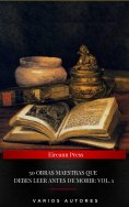 ebook: 50 Obras Maestras Que Debes Leer Antes De Morir: Vol. 1