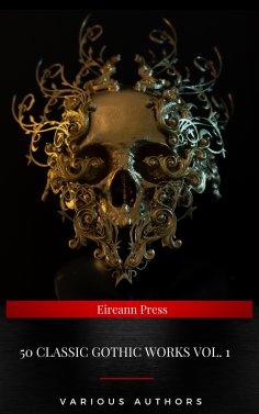 ebook: 50 Classic Gothic Works Vol. 1