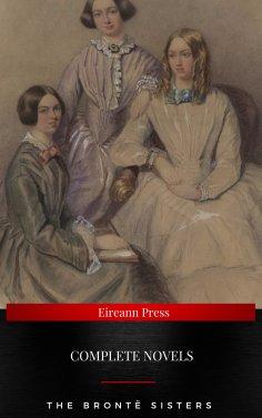 ebook: The Brontë Sisters : Complete Novels