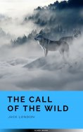 eBook: The Call of the Wild: The Original 1903 Edition