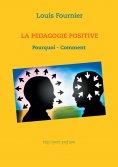 eBook: La Pédagogie positive - Pourquoi et comment