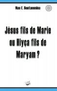 eBook: Jésus fils de Marie ou Hiyça fils de Maryam ?