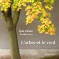 eBook: L'arbre et le vent