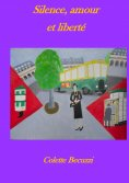 eBook: Silence, amour et liberté