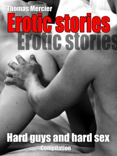 ebook: Hard Guys and Hard Sex - A Guy Romance