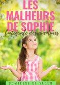 eBook: Les Malheurs de Sophie : l'intégrale des aventures