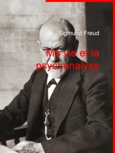 ebook: Ma vie et la psychanalyse