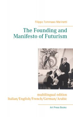 ebook: The Founding and Manifesto of Futurism (multilingual edition)