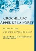 eBook: Croc-Blanc et l'Appel de la forêt (texte intégral)