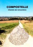 ebook: Compostelle - Chemin de rencontres