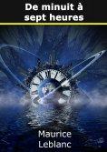 eBook: Arsène Lupin: De minuit à sept heures
