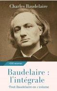 eBook: Baudelaire : l'intégrale des oeuvres