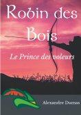 ebook: Robin des Bois, le Prince des voleurs (texte intégral)
