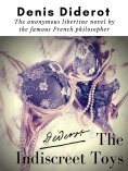 ebook: The Indiscreet Toys : The anonymous libertine novel by the famous French philosopher Denis Diderot