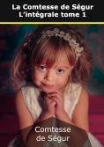 eBook: La Comtesse de Ségur : L'intégrale