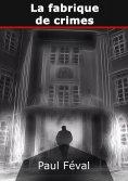 eBook: La fabrique de crimes