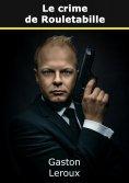 eBook: Le crime de Rouletabille